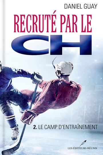 Recruté par le CH 2 – Le camp d'entraînement