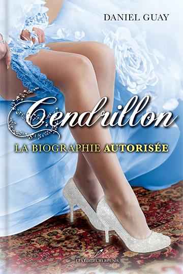 Cendrillon – La biographie autorisée