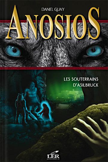 Anosios 3 – Les souterrains d'Asilbruck